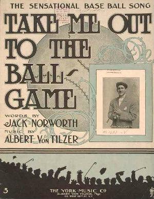 famous baseball song written by Jack Norworth and Albert Von Tilzer