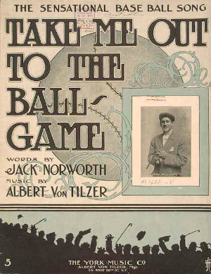 famous baseball song written by Jack Norworth and Albert Von Tilzer